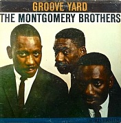 Montgomery Brothers - Groove Yard