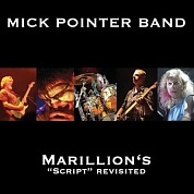 Mick Pointer Band - Marillion's Script Revisited
