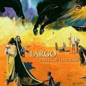 Largo - Fables Of Lost Time