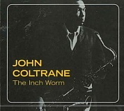 Coltrane, John -Inch Worm CD пластинки